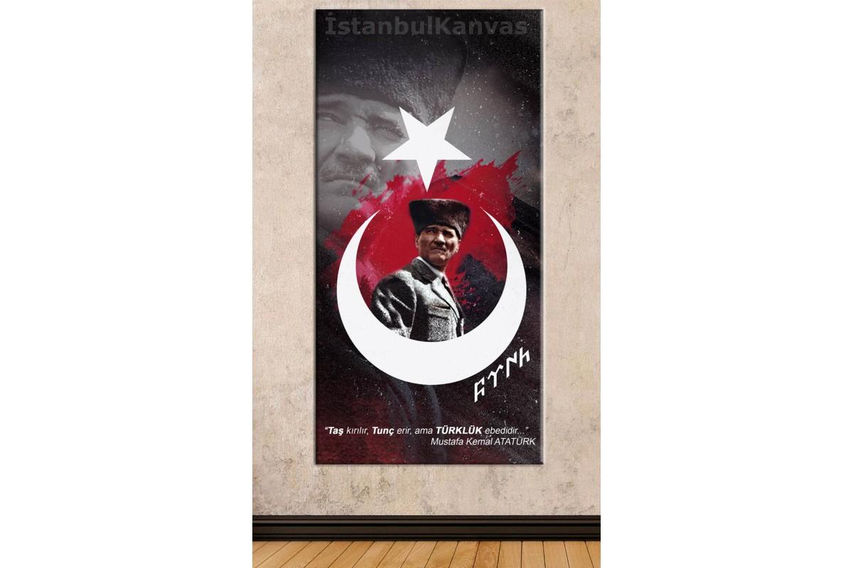 skra16 - Mustafa Kemal Atatürk, Taş Kırılır, Tunç Erir Ama Türklük Ebedidir kanvas tablo